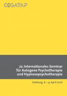 22.Int. Seminar f. Autogene Psychotherapie und Hypnosepsychotherapie 2016